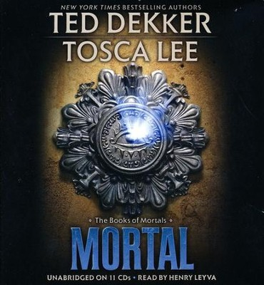 Mortal, Books of Mortal Series #2, CD, Abridged  -     By: Ted Dekker, Tosca Lee