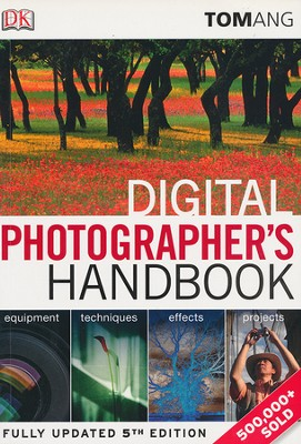 Digital Photographer's Handbook  -     By: Tom Ang