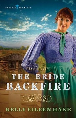 The Bride Backfire - eBook  -     By: Kelly Eileen Hake
