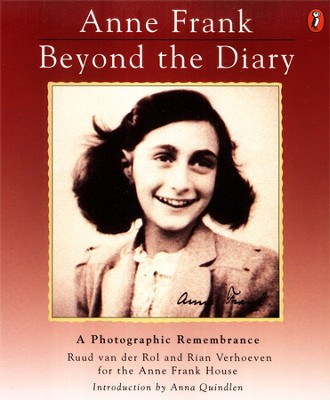 Anne Frank, Beyond the Diary: A Photographic Remembrance   -     By: Ruud Van Der Rol, Rian Verhoeven, Anna Quindlen