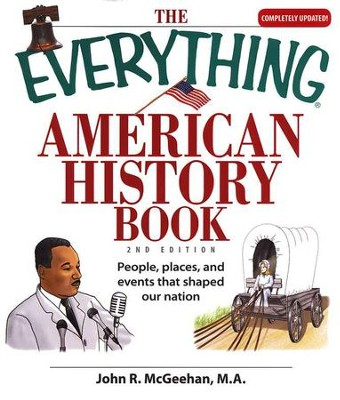 The Everything American History Book, Second Edition   -     By: John R. Mcgeehan