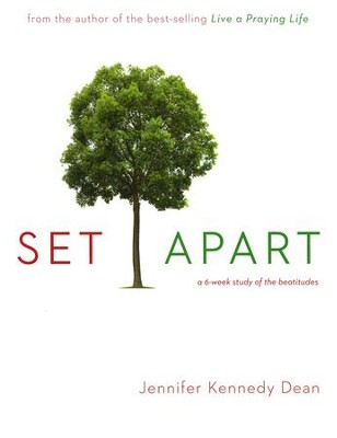 Set Apart: A 6-Week Study of the Beatitudes, Workbook   - Slightly Imperfect  -     By: Jennifer Kennedy Dean