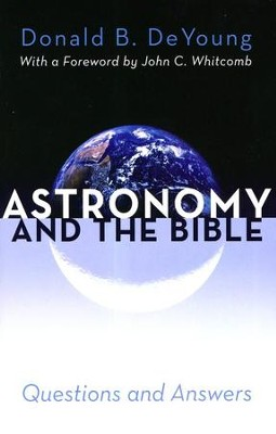 Astronomy and the Bible  -     By: Donald B. DeYoung