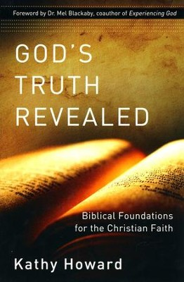 God's Truth Revealed: Biblical Foundations for the Christian Faith  -     By: Kathy Howard