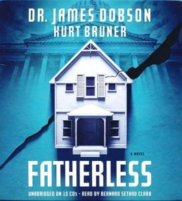 Fatherless, Unabridged Audiobook CD   -     Narrated By: Bernard Setard Clark     By: Dr. James Dobson, Kurt Bruner