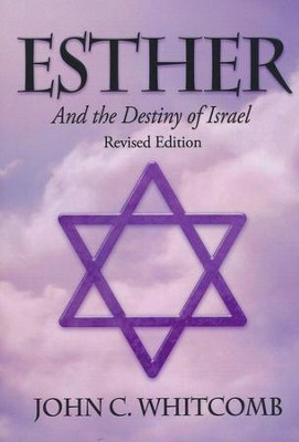 Esther and the Destiny of Israel, revised ed   -     By: John Whitcomb