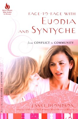 Face-to-Face with Euodia and Syntyche: From Conflict to Community  -     By: Janet Thompson