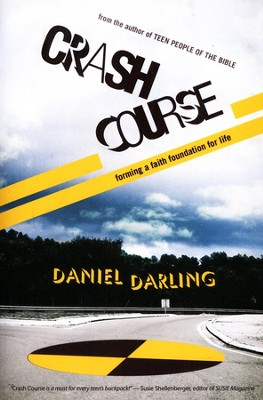 Crash Course: Forming a Faith Foundation for Life   -     By: Daniel Darling