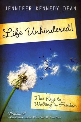 Life Unhindered! Five Keys to Walking in Freedom   -     By: Jennifer Kennedy Dean