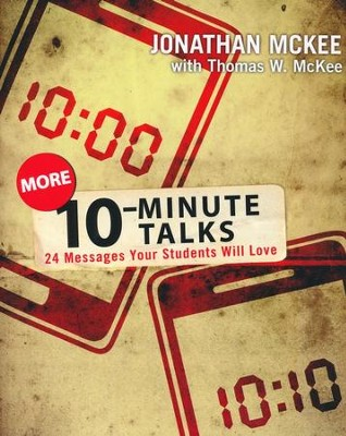 More 10-Minute Talks: 24 Messages Your Students Will Love  -     By: Jonathan McKee