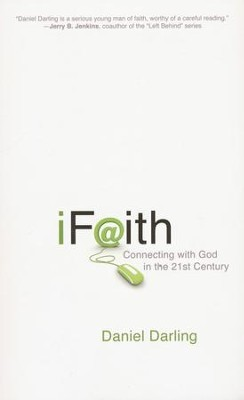 iFaith: Connecting With God in the 21st Century  -     By: Daniel Darling