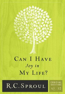 Can I Have Joy in My Life?  -     By: R.C. Sproul