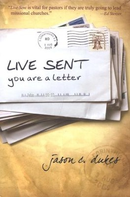 Live Sent: You Are a Letter  -     By: Jason C. Dukes