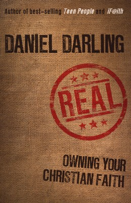 REAL: Owning Your Christian Faith  -     By: Daniel Darling