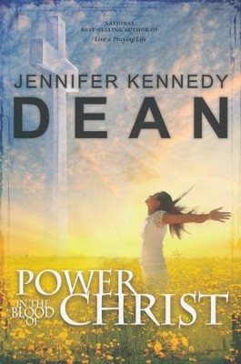 Power in the Blood of Christ - Workbook   -     By: Jennifer Kennedy Dean