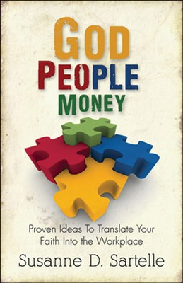 God People Money: Proven Ideas to Translate Your Faith Into the Workplace  -     By: Susanne D. Sadelle