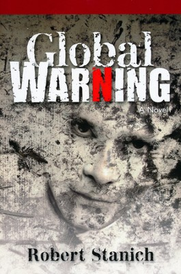 Global Warning  -     By: Robert Stanich