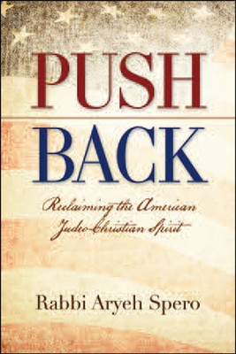 Push Back: Reclaiming the American Judeo-Christian Spirit  -     By: Aryeh Spero
