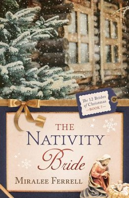 The Nativity Bride - eBook  -     By: Miralee Ferrell