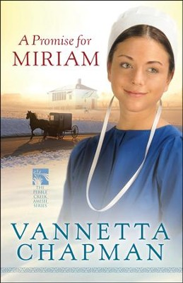 A Promise for Miriam, Pebble Creek Amish Series #1   -     By: Vannetta Chapman