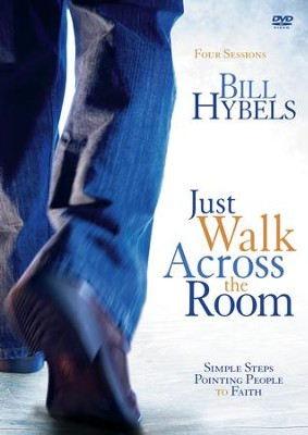 Just Walk Across the Room: A DVD Study   -     By: Bill Hybels