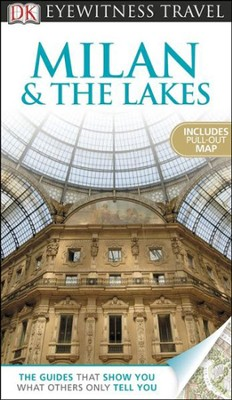 DK Eyewitness Travel Guide: Milan & The Lakes  -     By: Reid Bramblett, Ian O'Leary