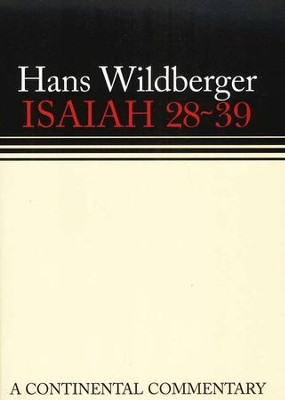Isaiah 28-39, Continental Commentary    -     By: Hans Wildberger