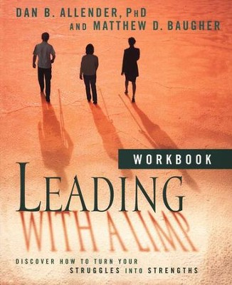 Leading with a Limp Workbook: Discover How to Turn Your Struggles into Strengths  -     By: Dan B. Allender Ph.D.