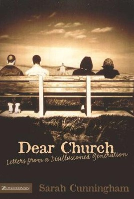 Dear Church: Letters From a Disillusioned Generation  -     By: Sarah Cunningham