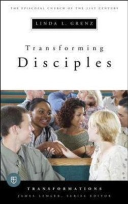Transforming Disciples  -     By: Linda L. Grenz