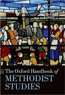 The Oxford Handbook of Methodist Studies  -     By: William J. Abraham