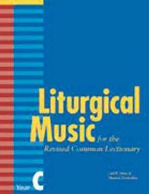 Liturgical Music for the Revised Common Lectionary Year C  -     By: Carl P. Daw Jr., Thomas Pavlechko