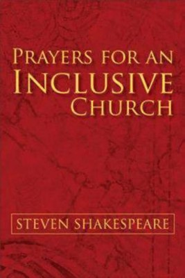 Prayers for an Inclusive Church  -     By: Steven Shakespeare