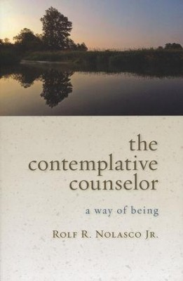 The Contemplative Counselor: A Way of Being  -     By: Rolf Nolasco Jr.