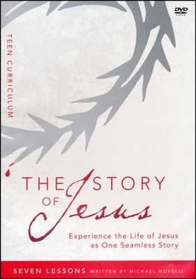 The Story of Jesus for Teen Curriculum: Finding Your Place in the Story of Jesus  -     By: Zondervan
