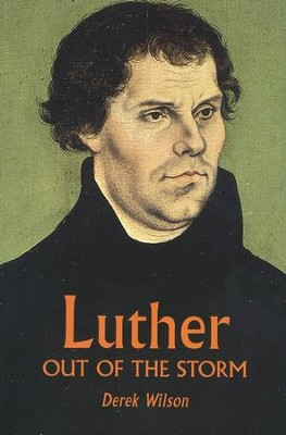 Luther: Out of the Storm  -     By: Derek Wilson
