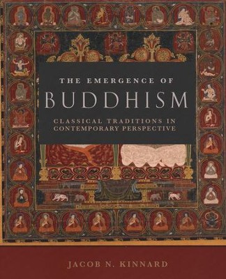 The Emergence of Buddhism  -     By: Jacob Kinnard