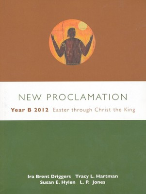 Easter Through Christ the King, 2012: New Proclamation Series, Year B  -     By: David B. Lott