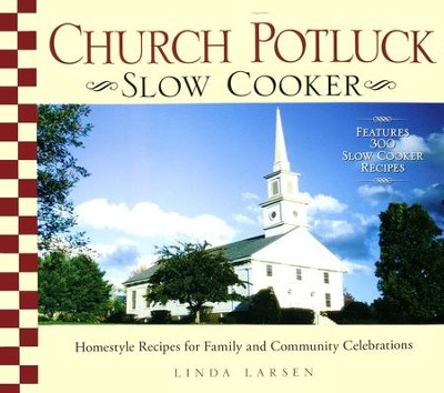 Church Potluck Slow Cooker: Homestyle Recipes for   Family and Community Celebrations  -     By: Linda Larsen