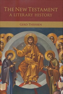 The New Testament: A Literary History  -     By: Gerd Theissen