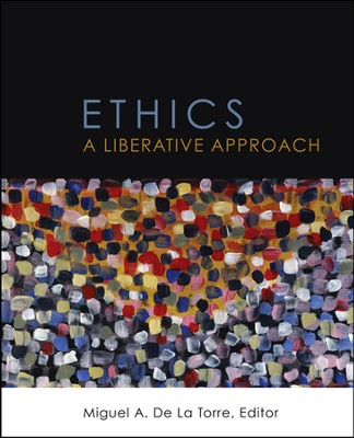 Ethics: A Liberative Approach  -