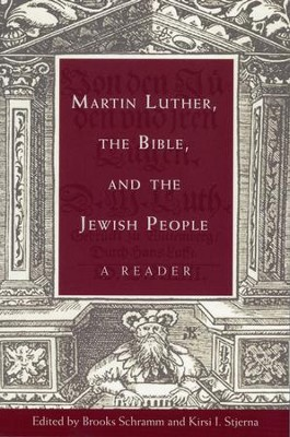 Martin Luther, the Bible, and the Jewish People: A Reader  -     Edited By: Brooks Schramm, Kirsi I. Stjerna     By: Brooks Schramm & Kirsi I. Stjerna, eds.