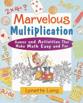 Marvelous Multiplication: Games & Activities that Make Math Easy and Fun   -     By: Lynette Long     Illustrated By: Tina Cash-Walsh