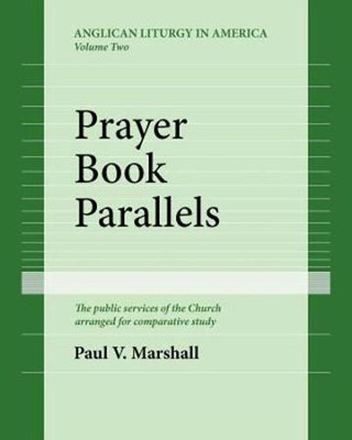 Prayer Book Parallels Volume II (Paperback)  -     By: Paul V. Marshall