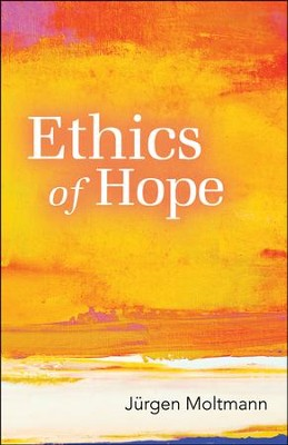 Ethics of Hope  -     By: Jurgen Moltmann