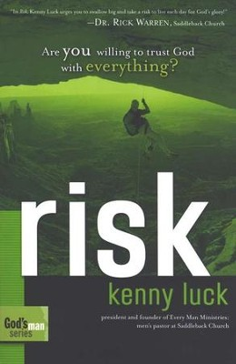 Risk: Are You Willing to Trust God with Everything?   -     By: Kenny Luck