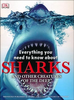 Everything You Need to Know About Sharks (And Other Creatures of the Deep)  -