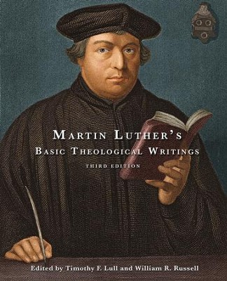 Martin Luther's Basic Theological Writings, 3rd edition  -     Edited By: Timothy F. Lull, William R. Russell     By: Martin Luther
