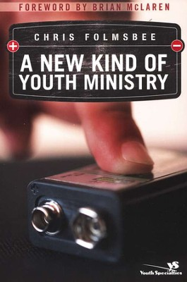 A New Kind of Youth Ministry  -     By: Chris Folmsbee