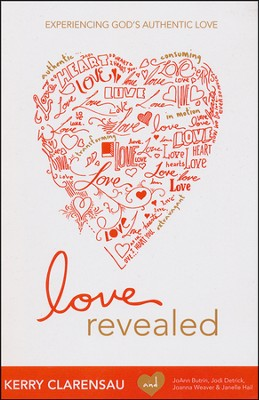 Love Revealed  -     By: Kerry Clarensau